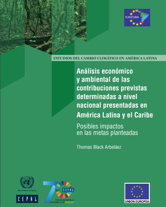 Análisis económico y ambiental de las contribuciones previstas determinadas a nivel nacional presentadas en América Latina y el Caribe