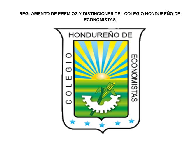 REGLAMENTO DE PREMIOS Y DISTINCIONES DEL COLEGIO HONDUREÑO DE ECONOMISTAS